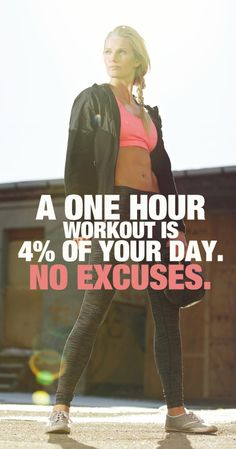 A One Hour Workout is 4% of Your Day. No Excuses. #quote #fitness #workout #time