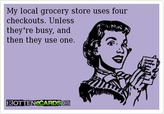My local grocery store uses four checkouts. Unless they're busy, and then they use one.