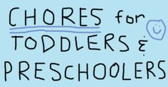 a list of chores for two year olds and three year olds!