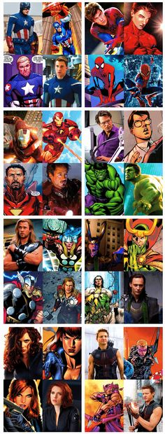 Comic superheroes and their film versions. i like them better in flesh and blood.