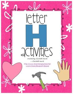 Letter H Activities for Pre-k, Kindergarten, and First