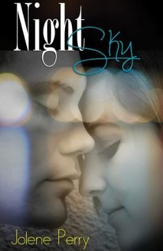 Night Sky by Jolene Perry, http://www.amazon.com/gp/product/B007C5TMLE/ref=cm_sw_r_pi_alp_v7acrb0K3H0QF