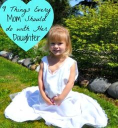 9 Things Every Mom should do with her Daughter @Melissa K. Norris