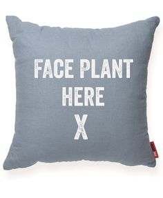 Face Plant Here Pillow