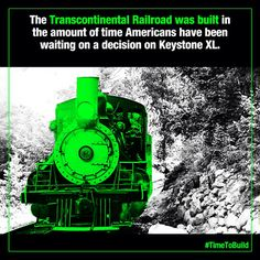The Transcontinental Railroad was built in the amount of time it's taken to study, approve Keystone XL.