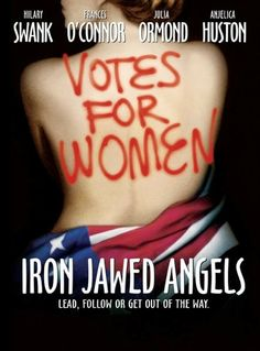 Iron Jawed Angels is a 2004 movie all American women should see. Starring Hilary Swank, it tells the story of the 1910-1918 struggle for the right of women to be able to vote.
