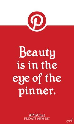 Beauty is in the Eye of the Pinner