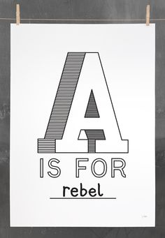 """A is for Rebel.  By Russell Weekes  Archival Giclée print   17.7"""" x 12.6""""  Hand numbered.  £25.00"""