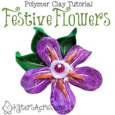 Festive Flowers Polymer Clay Tutorial by KatersAcres