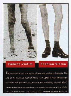 Famine victim vs. fashion victim. February 2-8, 2014 is Eating Disorder Awareness Week in Canada. Go to www.healthaware.org for link to more information.