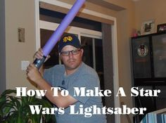 How To Make A Star Wars Lightsaber canadian dad, stars, star wars, dad blog, war lightsab, boy, kid craft