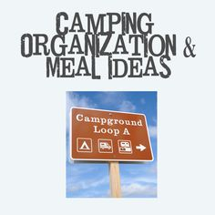 Camping organization and meal ideas