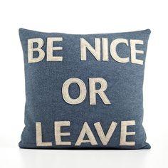 "Alexandra Ferguson ""Be Nice or Leave"" Decorative Pillow"