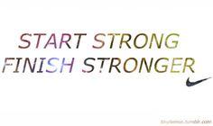 fit, start strong, strong finish, inspir, motto, health, finish stronger, workout, motiv