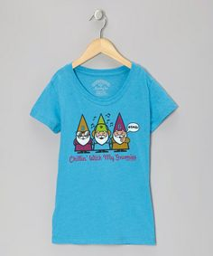 This is awesome in every sense of the word. And I wish it was in my size! :: Aqua Heather 'Chillin' With My Gnomies' Tee - Girls by David & Goliath #zulily