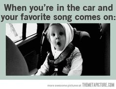 everytim, time, favorit song, favorite song, giggl, funni, exact, songs, so true haha