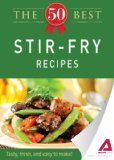 The 50 Best Stir Fry Recipes: Tasty, fresh, and easy to make! Reviews