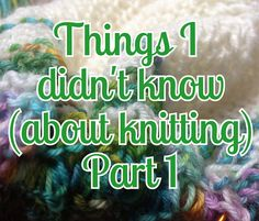 Great information about the workings of knitting!