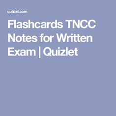 TNCC Notes for Written Exam Flashcards  Quizlet