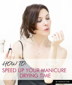 How To: Speed Up Your Manicure Drying Time