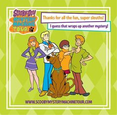 Scooby and the Gang couldn't have solved all the mysteries without you!