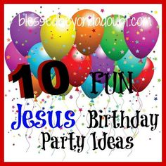 Throw a Jesus birthday party! 10 FUN ideas including cake, games,etc. #Christmas #party #DIY We do this! Love the extra ideas!
