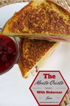 The Monte Christo with Strawberry-Habernaro Jam - a combnination of heat, sweet and savory that just explodes with flavor in your mouth