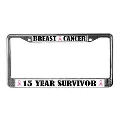 Breast Cancer 15 Year Survivor License Plate Frame $14.99