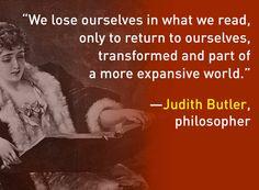 """""""... what we read..."""" — Judith Butler"""