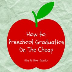 How to put on a preschool graduation on the cheap - Stay At Home Educator