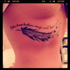 """""""Take these broken wings and learn to fly..."""" Beatles lyrics. Tattoo. I really like this but I don't want it under my boob lol"""