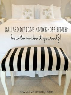DIY Ballard Designs Knock-off Bench: how to make it yourself! Don't forget to check out her entire blog. IT'S GREAT!!