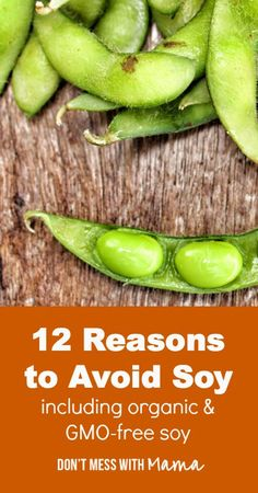 12 Reasons To Avoid Soy (Even Organic and GMO-Free Soy) - #dangersofsoy #soyfree