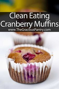 Clean Eating Cranberry Muffins
