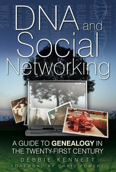 DNA and Social Networking: A Guide to Genealogy in the Twenty-first Century by Debbie Kennett. $14.35. Publisher: The History Press; 1 edition (October 21, 2011). 224 pages. Author: Debbie Kennett