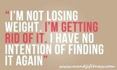 Losing weight? No way! I am gaining more life! :)
