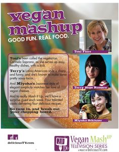 VEGAN MASHUP: GOOD FUN. REAL FOOD. New series currently in production. Watch for in autumn, 2012.