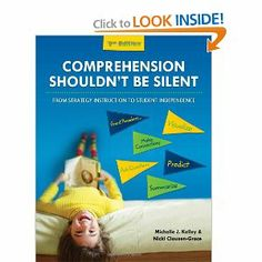 Comprehension Shouldn't Be Silent: From Strategy Instruction to Student Independence, 2nd Edition: Michelle J. Kelley, Nicki Clausen-Grace: ...