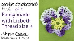 Maggie Weldon:  Crochet Pattern FREE Flower - Pansy with Lizbeth Thread Part 1 of 3