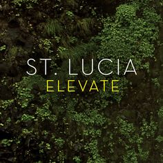 """St. Lucia - """"Elevate"""""""