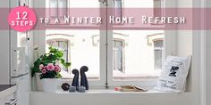 12 Steps to a Winter Home Refresh - by @Redlilocks #JanuaryJoy