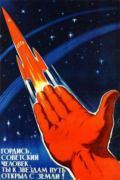 Be proud, a Soviet man, you have opened a way to stars from Earth!