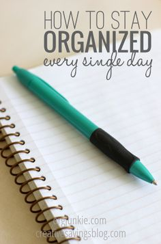How to Stay Organized Every Single Day at orgjunkie.com