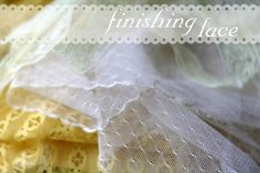 Grosgrain: Technique Tuesday: Finishing Lace Edges
