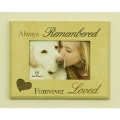 """""""Always Remembered and Forever Loved"""" is the perfect sentiment to describe how much your pet meant to you.  Put your pet photo in the frame to remember your pet each day.  Ideal to put near your pet's favorite resting spot in your home. $19.99 pet project, pet memori, anim stuff, pets, pet loss, pet photos, picture frames, dog life, pet favorit"""