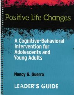 Positive Life Changes: A Cognitive-Behavioral Intervention for Adolescents and Young Adults