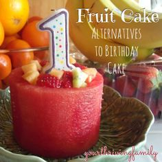 A New Kind of Fruit Cake - and healthy alternatives for traditional birthday cake. - Your Thriving Family