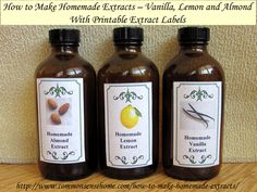 How to Make Homemade Extracts - Vanilla, Lemon and Almond with Printable Extract Labels @ Common Sense Homesteading