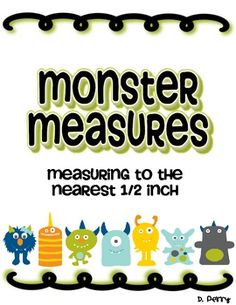 Monster Measures: Measuring to the Nearest Half Inch