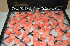 How To Dehydrate Watermelon by Food Storage Moms